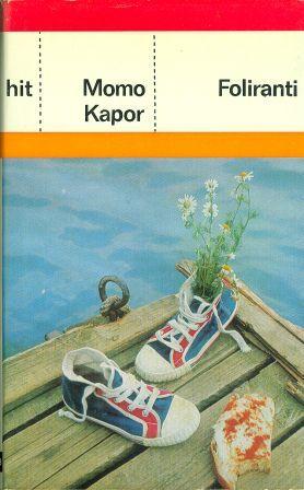 Momo Kapor: FOLIRANTI