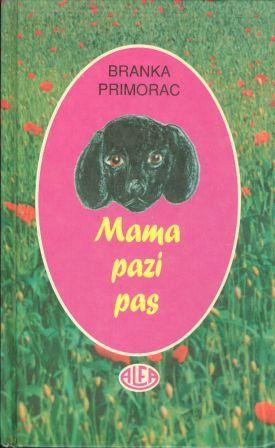 Branka Primorac: MAMA PAZI PAS