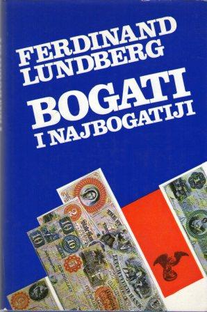 Ferdinand Lundberg: BOGATI I NAJBOGATIJI I-II