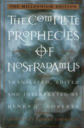 Henry C. Roberts: THE COMPLETE PROPHECIES OF NOSTRADAMUS