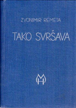 Zvonimir Remeta: TAKO SVRŠAVA...
