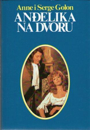 Anne i Serge Golon: ANĐELIKA III - ANĐELIKA NA DVORU