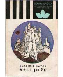 Vladimir Nazor: VELI JOŽE