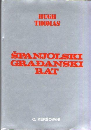 Hugh Thomas: ŠPANJOLSKI GRAĐANSKI RAT 2