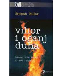 Stjepan Kušar: VIHOR I OGANJ DUHA