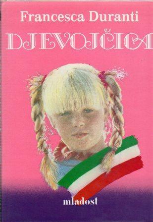 Francesca Duranti: DJEVOJČICA