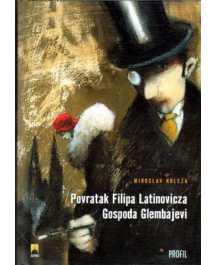Miroslav Krleža: POVRATAK FILIPA LATINOVICZA