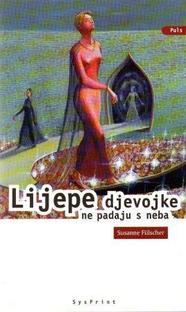 Susanne Fulscher: LIJEPE DJEVOJKE NE PADAJU S NEBA
