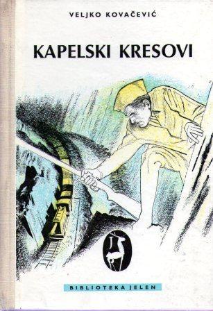 Veljko Kovačević: KAPELSKI KRESOVI