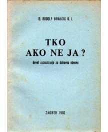 Rudolf Brajčić: TKO AKO NE JA?