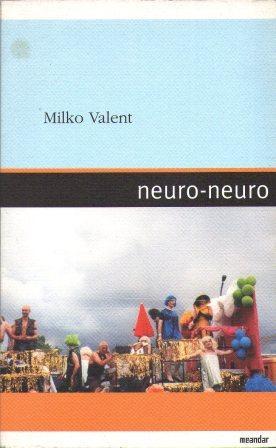 Milko Valent: NEURO-NEURO