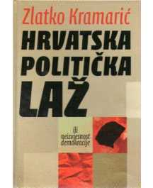 Zlatko Kramarić: HRVATSKA POLITIČKA LAŽ
