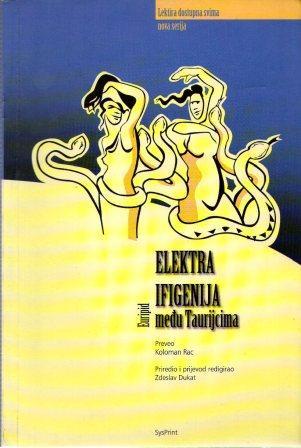 Euripid: ELEKTRA / IFIGENIJA MEĐU TAURIJCIMA