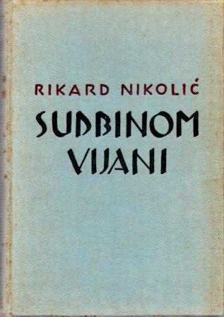 Rikard Nikolić: SUDBINOM VIJANI