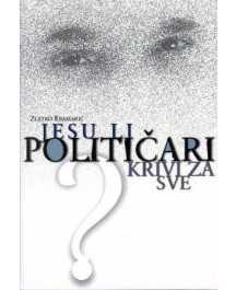 Zlatko Kramarić: JESU LI POLITIČARI KRIVI ZA SVE?