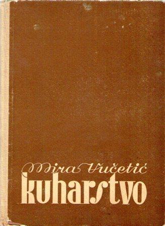 Mira Vučetić: KUHARSTVO I-II