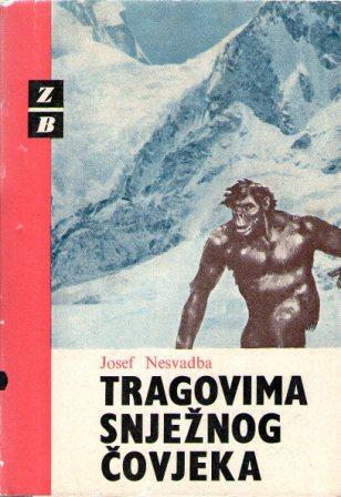 Josef Nesvadba: TRAGOVIMA SNJEŽNOG ČOVJEKA