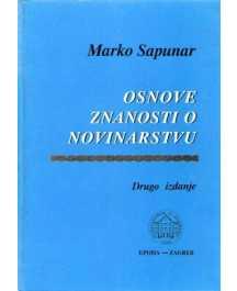 Marko Sapunar: OSNOVE ZNANOSTI O NOVINARSTVU