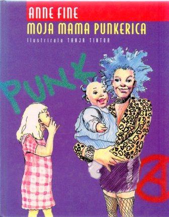 Anne Fine: MOJA MAMA PUNKERICA