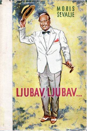 Maurice Chevalier: LJUBAV, LJUBAV ...