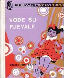 Zdenka Jušić-Seunik: VODE SU PJEVALE