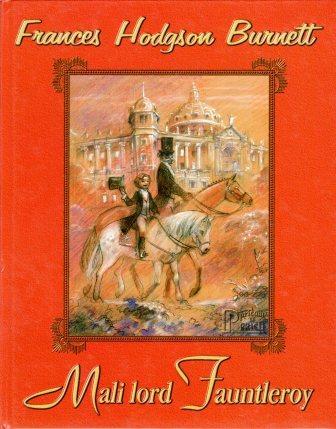 Frances H. Burnett: MALI LORD FAUNTLEROY