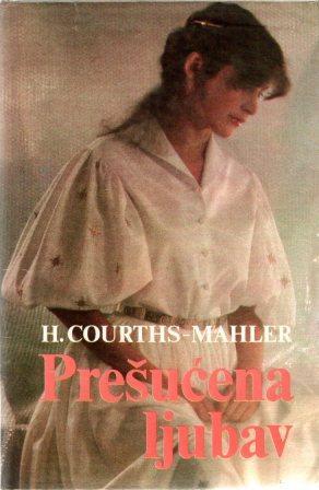 Hedwig Courths-Mahler: PREŠUĆENA LJUBAV