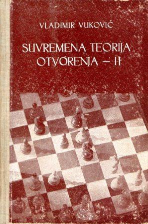 Vladimir Vuković: SUVREMENA TEORIJA OTVORENJA II