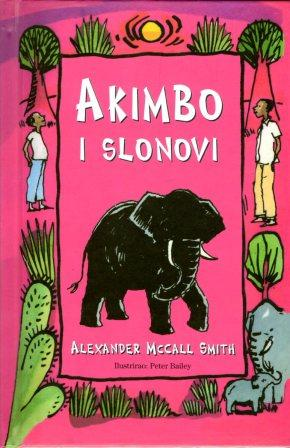 Alexander McCall Smith: AKIMBO I SLONOVI