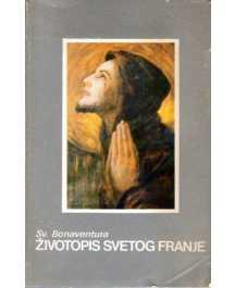 Sv. Bonaventura: ŽIVOTOPIS SVETOG FRANJE