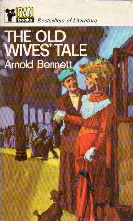 Arnold Bennett: THE OLD WIVE'S TALE