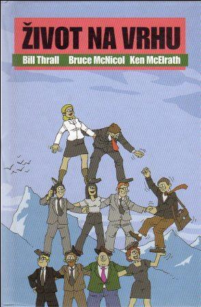 Bill Thrall: ŽIVOT NA VRHU
