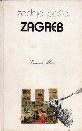 Zvonimir Milčec: ZADNJA POŠTA ZAGREB