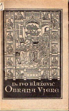 Ivo Blažević: OBRANA VJERE