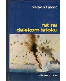 Branko Kitanović: RAT NA DALEKOM ISTOKU
