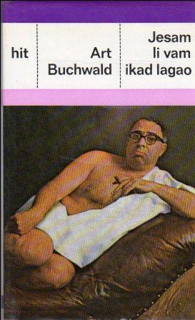 Art Buchwald: JESAM LI VAM IKAD LAGAO?