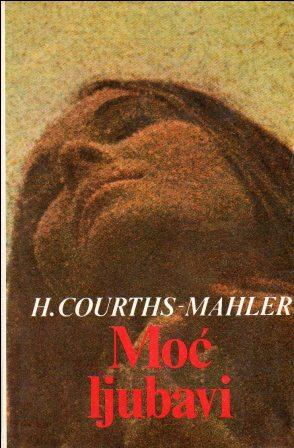 Hedwig Courths-Mahler: MOĆ LJUBAVI