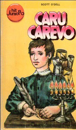 Scott O'Dell: CARU CAREVO