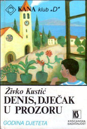 Živko Kustić: DENIS, DJEČAK U PROZORU