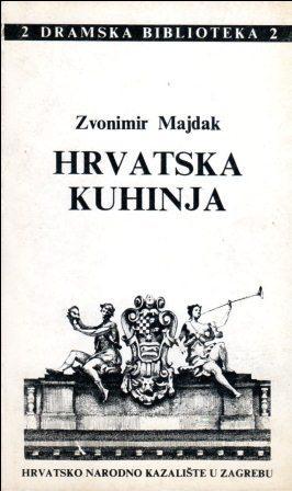 Zvonimir Majdak: HRVATSKA KUHINJA