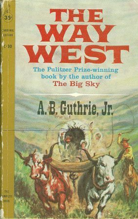 A. B. Guthrie, Jr.: THE WAY WEST