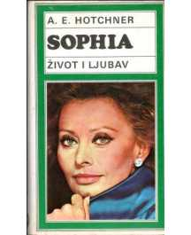 A. E. Hotchner: SOPHIA - ŽIVOT I LJUBAV