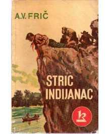 A. V. Frič: STRIC INDIJANAC