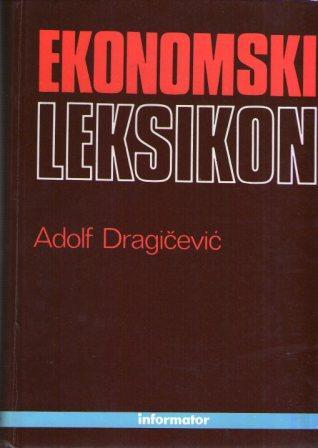 Adolf Dragičević: EKONOMSKI LEKSIKON