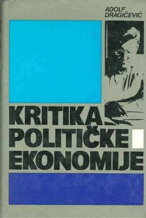 Adolf Dragičević: KRITIKA POLITIČKE EKONOMIJE