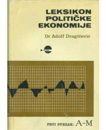 Adolf Dragičević: LEKSIKON POLITIČKE EKONOMIJE 1-2