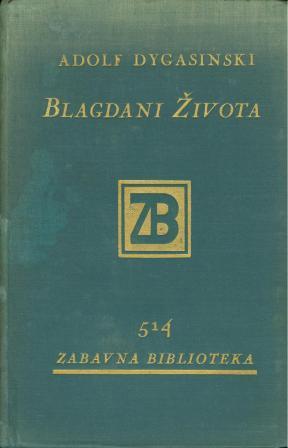 Adolf Dygasinski: BLAGDANI ŽIVOTA