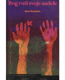 Aino Kuusinen: BOG RUŠI SVOJE ANĐELE