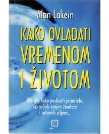Alan Lakein: KAKO OVLADATI VREMENOM I ŽIVOTOM
