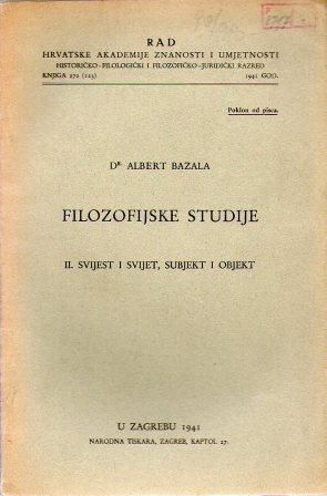 Albert Bazala: FILOZOFIJSKE STUDIJE